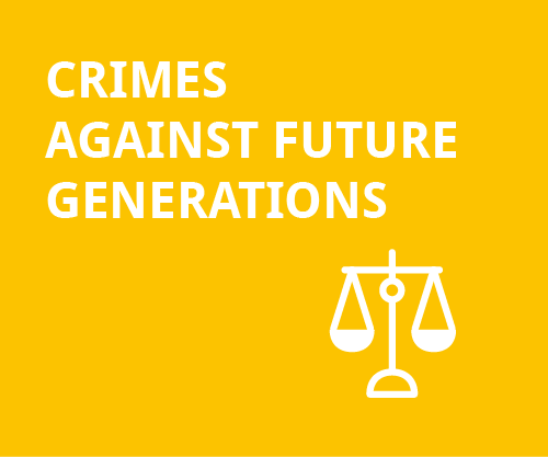Future Justice - Crimes against Future Generations